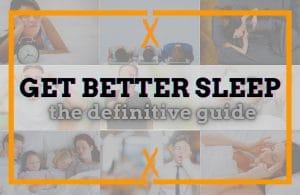 get better sleep the definitive guide